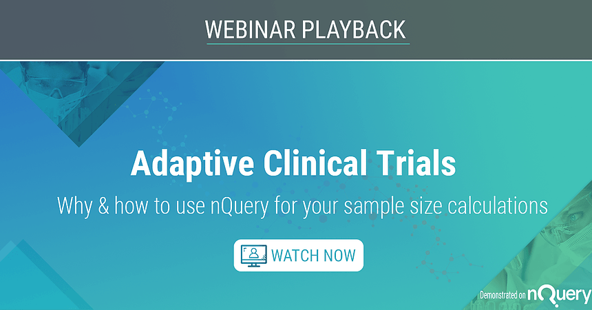 Adaptive Clinical Trials - Why and how to use nQuery for SSC - On Demand