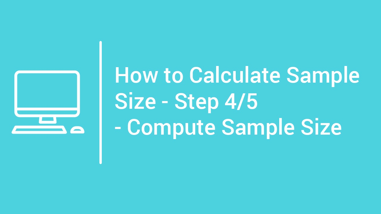tutorial How to Calculate Sample Size - Step 4 - Compute Sample Size