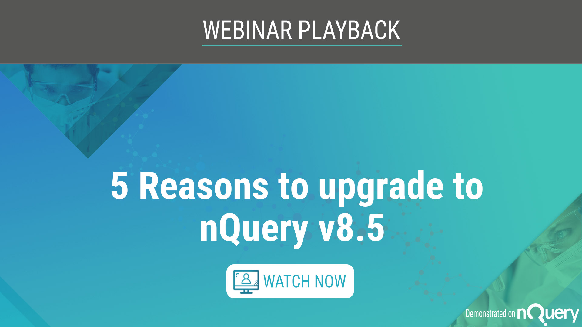 5-reasons-to-upgrade-to-nquery-v85-webinar-playback