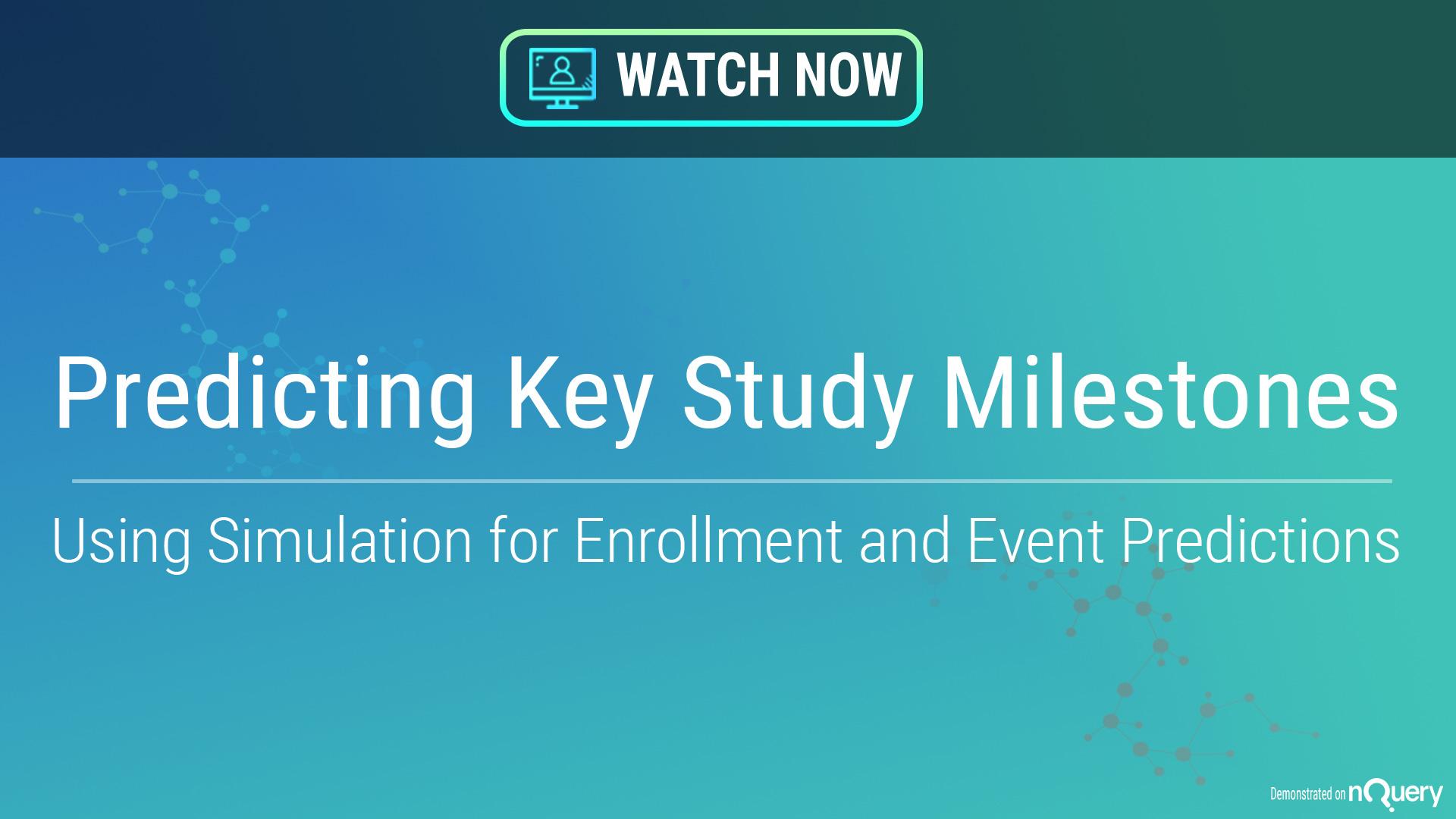 Predicting-key-study-milestones-watch-now