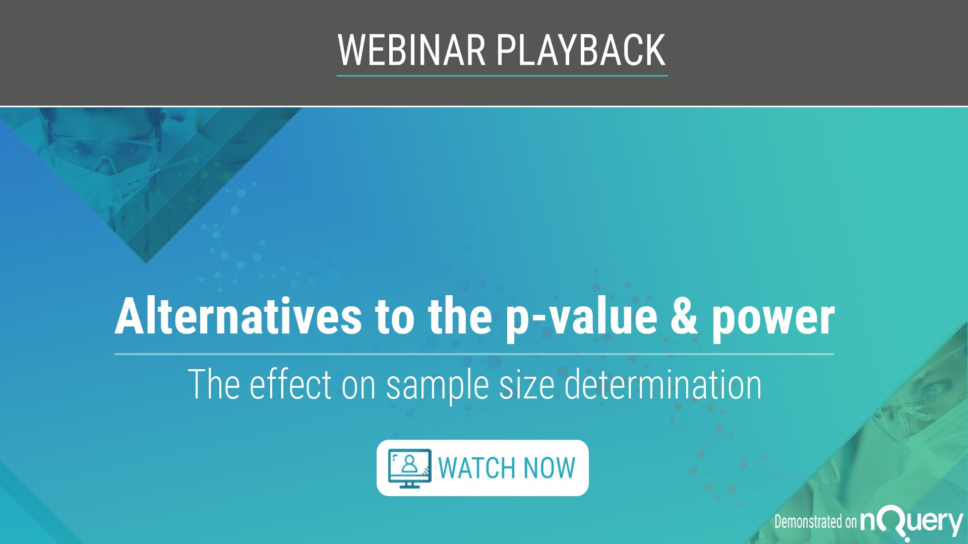 alternatives-to-p-value-the-effect-on-sample-size-determination-webinar-on-demand